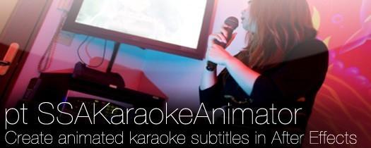 卡拉OK唱词歌词动画AE脚本pt_SSAKaraokeAnimator v3.22 官方版